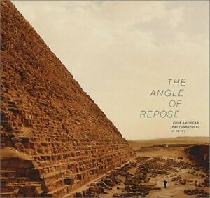 THE ANGLE OF REPOSE: FOUR AMERICAN PHOTOGRAPHERS IN EGYPT By Emily Teeter $85.49