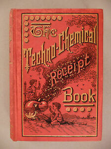 The Techno-Chemical Receipt Book - 1886 ~ 1st Edition ~~ nice condition