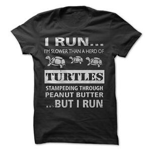 I Run Slower Than Turtles - Funny T-Shirt 100% Cotton Running Exercise Slow