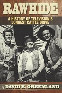 Rawhide: A History of Television's Longest Cattle Drive [New Book] Paperback