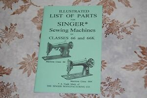 Illustrated Parts Manual: Service Singer Sewing Machines of Classes 66 and 66k $14.85