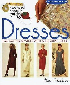 The Weekend Sewer#x27;s Guide to Dresses : Time Saving Sewing with a... NoDust $3.99