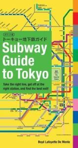 Subway Guide to Tokyo: Take the Right Line Get Off at the Right Station and Fi $11.81