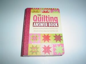 The Quilting Answer Book : Solutions to Every Problem You#x27;ll Ever Face; Answers $11.95