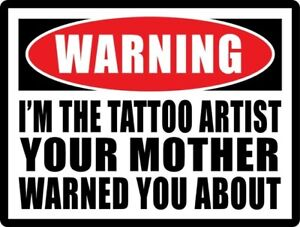 Tattoo Artist Warning STICKER Decal Sign Tattoo Shop Supplies GREAT GIFT