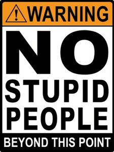2 Warning No Stupid People Caution STICKER Decal Room Sign Garage Shop FUNNY