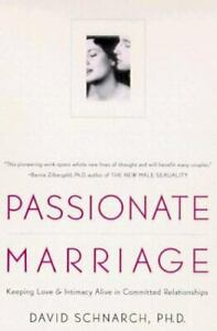 Passionate Marriage : Keeping Love and Intimacy Alive in Committed Relationships
