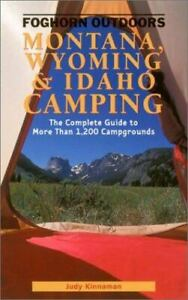 Montana Wyoming and Idaho Camping : The Complete Guide to More Than 1200...