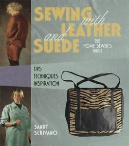 Home Sewer#x27;s Guide to Sewing with Leather and Suede by Sandra Scrivano $4.84