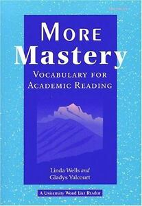 More Mastery : Vocabulary for Academic Reading by Linda Wells; Gladys Valcourt