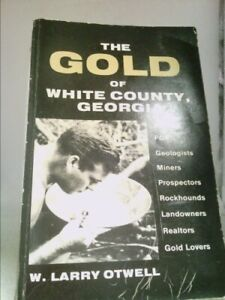 The gold of White County Georgia 1st Ed by Otwell W. Larry $57.72