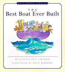 The Best Boat Ever Built by Jennifer Rees Larcombe