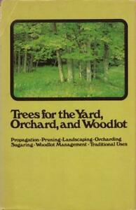 Trees for the yard orchard and woodlot Propagation pruning lands