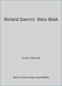 Richard Scarry's Story Book by Scarry, Richard