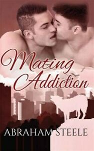 Mating Addiction, Paperback by Steele, Abraham, Like New Used, Free shipping ...