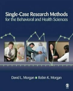 Single-Case Research Methods for the Behavioral and Health Sciences Paperbac...