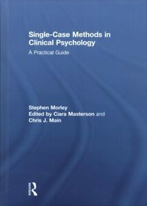 Single Case Methods in Clinical Psychology : A Practical Guide Hardcover by ...