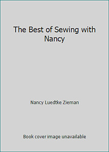 The Best of Sewing with Nancy by Nancy Luedtke Zieman $4.09