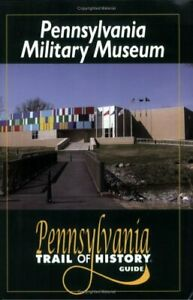 Pennsylvania Military Museum Pennsylvania Trail of History Guides $12.11