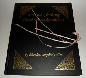 Antique Clothing French Sewing by Machine by Martha Pullen V G HB 1990 AU $45.00
