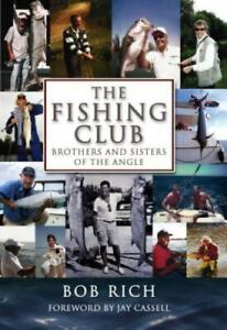 The Fishing Club : Brothers and Sisters of the Angle by Bob Rich $4.09