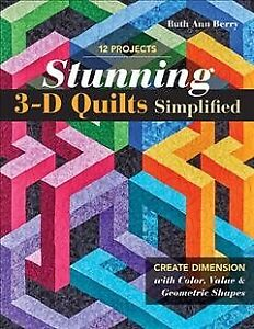 Stunning 3 D Quilts Simplified : Create Dimension With Color Value Geometr... $18.43