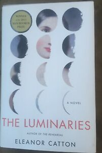 The Luminaries : A Novel Man Booker Prize by Eleanor Catton : Hardcover Jacket