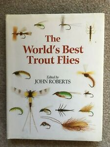 The World#x27;s Best Trout Flies edited by John Roberts 1995 LIKE NEW HB DJ