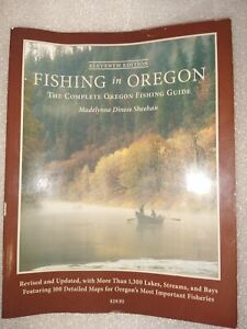 FISHING IN OREGON ELEVENTH EDITION By Madelynne Diness Sheehan