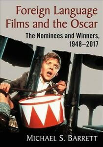 Foreign Language Films and the Oscar : The Nominees and Winners 1948 2017 P...