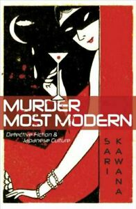 Murder Most Modern : Detective Fiction and Japanese Culture Paperback by Kaw... $29.41