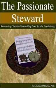 The Passionate Steward: Recovering Christian Stewardship from Secular... $6.72