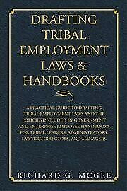 Drafting Tribal Employment Laws amp; Handbooks : A Practical Guide to Drafting T... GBP 14.21