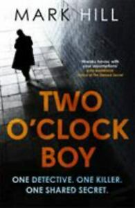 Two oClock Boy : One Detective. One Killer. One Shared Secret by Mark Hill $6.75