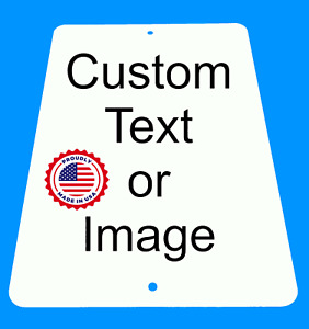 Personalized 8 x 12 Aluminum Metal Sign Customize with Text or Picture