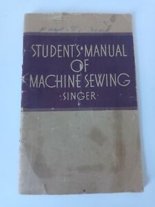 Students Manual Of Machine Sewing Singer 1941 60 Pp. Instructions $12.95