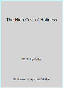 The High Cost of Holiness by W. Phillip Keller $4.88