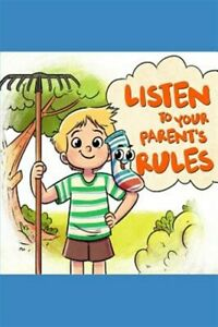 Listen to Your Parent#x27;s Rules: Follow the Right Rules to Conquer All Challeng... $16.70
