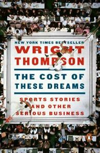 The Cost of These Dreams : Sports Stories and Other Serious Business $5.66
