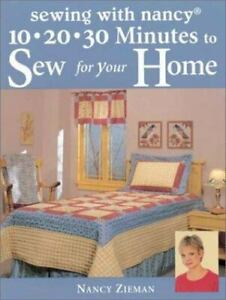 Sewing with Nancy 10 20 30 Minutes to Sew for Your Home by Nancy Zieman $4.09