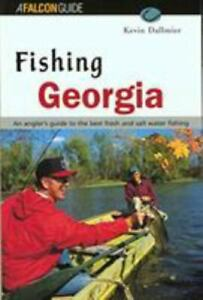 Fishing Georgia : An Angler#x27;s Guide to the Best Fresh and Salt Water Fishing