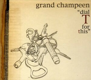 Grand Champeen : Dial T for This Alternative Rock 1 Disc CD $4.99