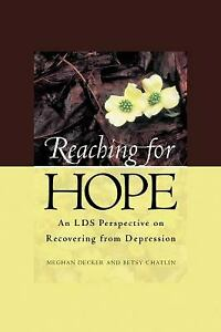 Reaching for Hope : An LDS Perspective on Recovering from Depression $4.24