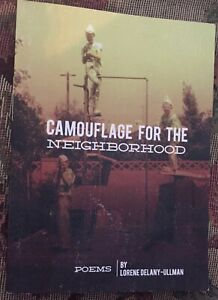 Camouflage for the Neighborhood Poems by Lorene Delany Ullman : Paperback Book