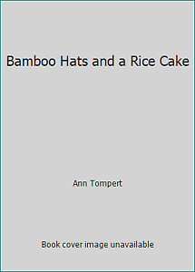Bamboo Hats and a Rice Cake : A Tale Adapted from Japanese Folklore