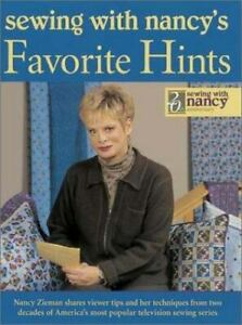 Sewing With Nancy#x27;s Favorite Hints: Twenty Years of Great Ideas from America#x27;s M $6.10