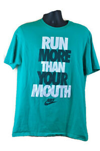 Nike Shirt Run More Than Your Mouth Tee L Green Gym Fitness Running Jogger Funny