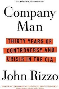 Company Man: 30 Years of Controversy & Crisis in the CIA - Signed by John Rizzo