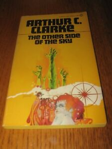 The Other Side of the Sky  Arthur Clarke - Signet PB (1959)