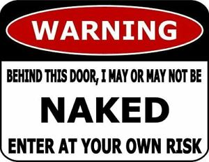 Warning Behind This Door I May Or May Not Be Naked Laminated Funny Sign